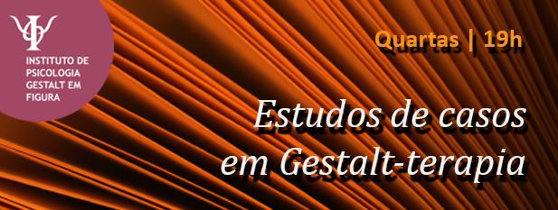 ESTUDOS DE CASOS EM GESTALT-TERAPIA