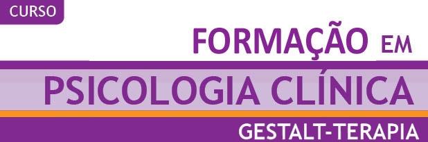 FORMAÇÃO EM PSICOLOGIA CLÍNICA - GESTALT-TERAPIA